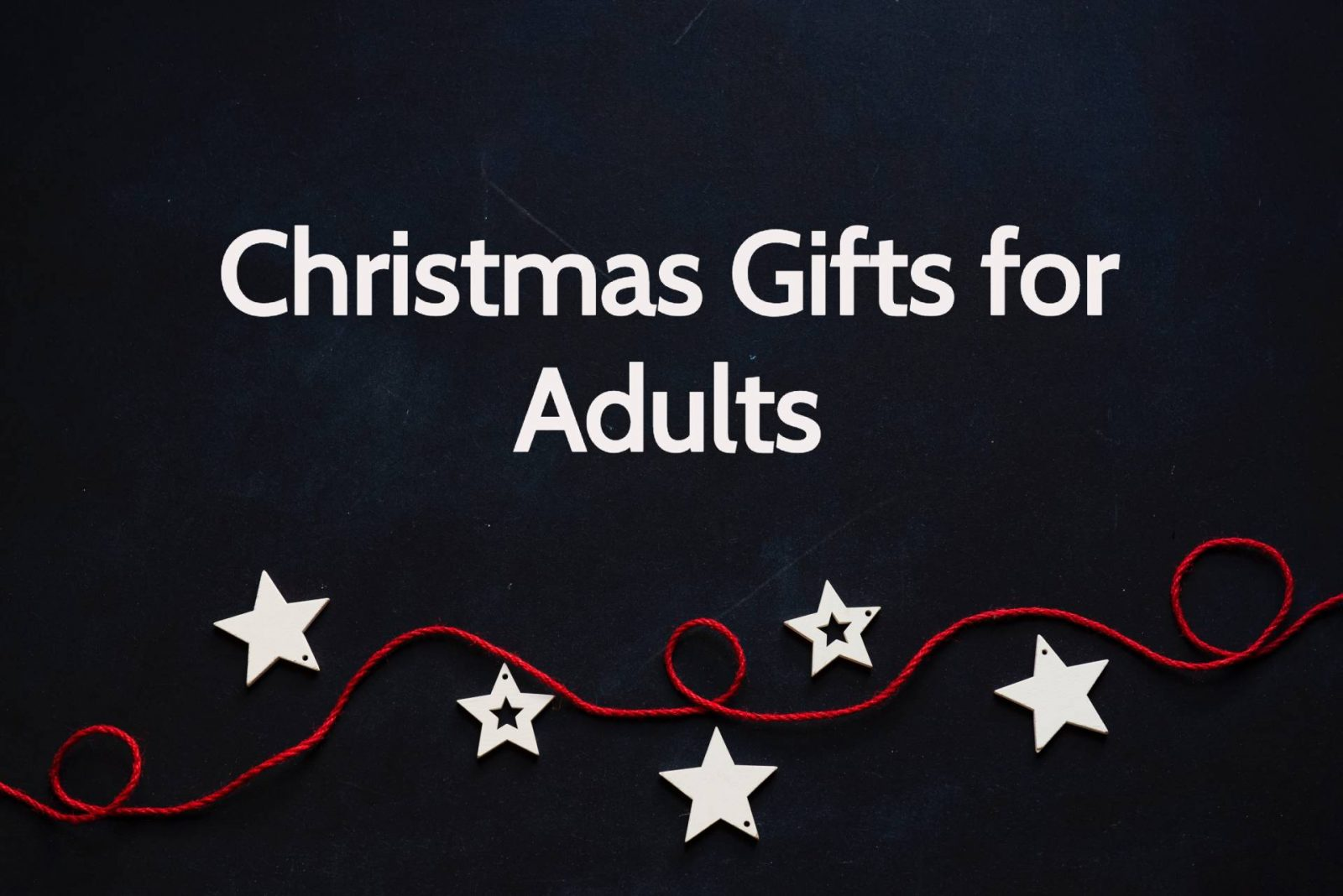 Gift Ideas for Grown Ups