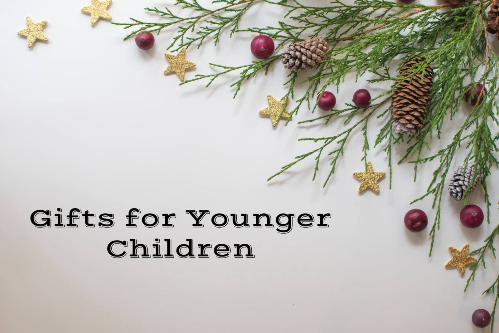 Gift Ideas for Younger Children